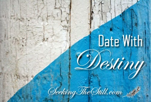 Date with Destiny – Part I