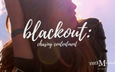 Blackout: Chasing Contentment