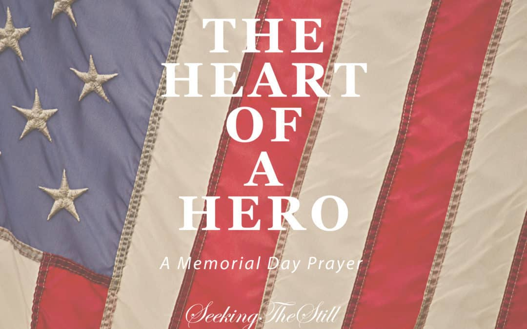The Heart of a Hero – Personal Memorial Day Prayer