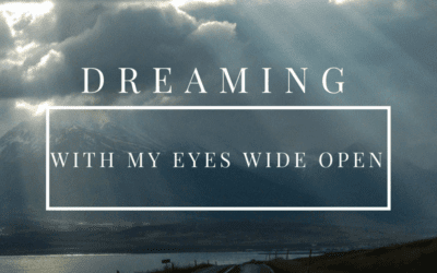 Dreaming With Your Eyes Wide Open!